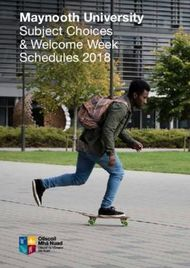 Maynooth University - Subject Choices & Welcome Week Schedules 2018