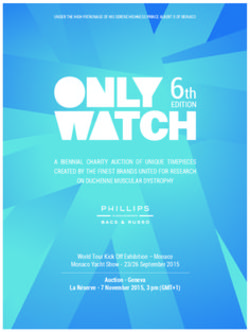 Only Watch 6th Edition. A Biennial Charity Auction of Unique Timepieces Created by the Finest Brands United for Research on Duchenne Muscular Dystrophy.