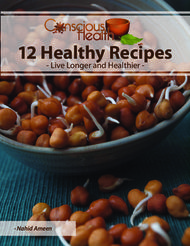 12 Healthy Recipes - Live Longer and Healthier- Nahid Ameen