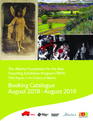 The Alberta Foundation for the Arts Travelling Exhibition Program (TREX) - Booking Catalogue August 2018 - August 2019
