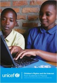 Children's Rights and the Internet - From Guidelines to Practice - Unicef
