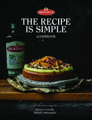 THE RECIPE IS SIMPLE eCOOKBOOK - Melanie Lionello, Bertolli Ambassador