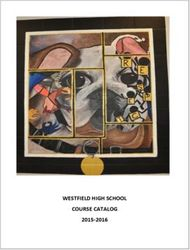 WESTFIELD HIGH SCHOOL COURSE CATALOG 2015-2016