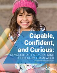 Capable, Confident, and Curious: NOVA SCOTIA'S EARLY LEARNING CURRICULUM FRAMEWORK