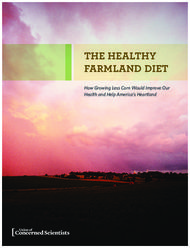 The healthy farmland diet how growing less corn would improve our health and help america's heartland