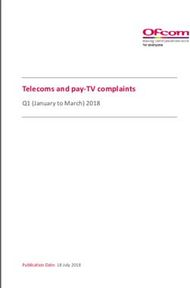 Telecoms and pay-TV complaints - Q1 (January to March) 2018
