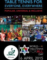 TABLE TENNIS FOR - EVERYONE, EVERYWHERE POPULAR, UNIVERSAL & INCLUSIVE