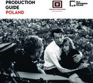 PRODUCTION GUIDE POLAND - Film Commission Poland