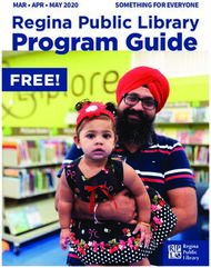 PROGRAM GUIDE REGINA PUBLIC LIBRARY - SOMETHING FOR EVERYONE MAR APR MAY 2020