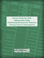 Election Protection 2008: Helping Voters Today, Modernizing the System for Tomorrow