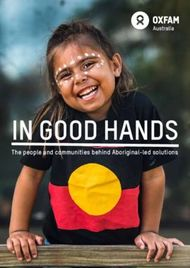 IN GOOD HANDS The people and communities behind Aboriginal-led solutions - ...