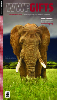 World Wildlife Catalog. A Better Way to Give. Gifts That Make a Difference. Winter 2017-2018