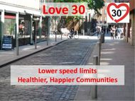 Love 30 - Lower speed limits Healthier, Happier Communities