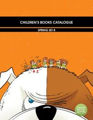 CHILDREN'S BOOKS CATALOGUE - SPRING 2018