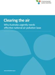 Clearing the air - Why Australia urgently needs effective national air pollution laws