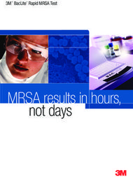 MRSA results in hours, not days 3M BacLite Rapid MRSA Test