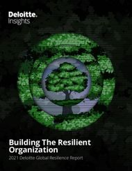 Building The Resilient Organization - 2021 Deloitte Global Resilience Report