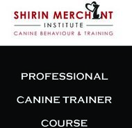 PROFESSIONAL CANINE TRAINER COURSE - Shirin Merchant