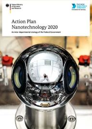 Action Plan Nanotechnology 2020 - An inter-departmental strategy of the Federal Government
