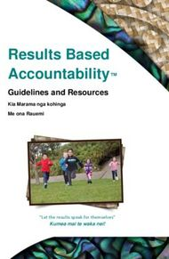 Results Based Accountability - Guidelines and Resources Kia Marama nga ...
